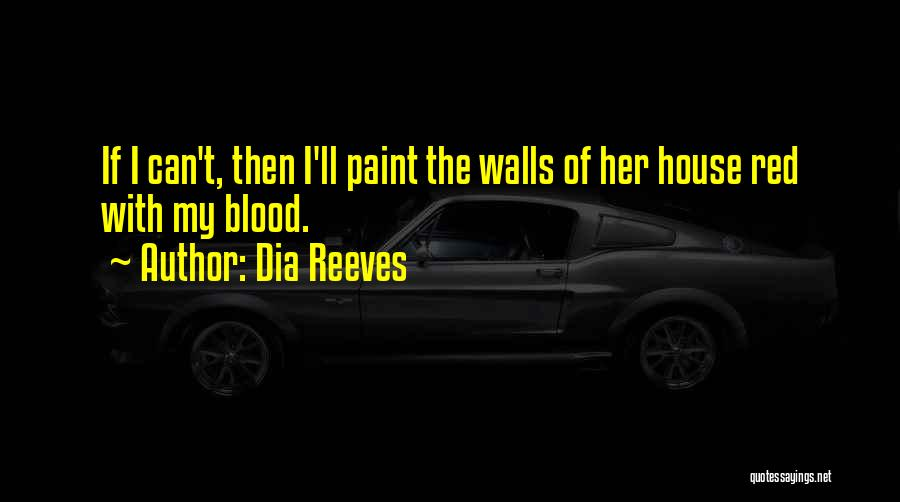 Blood Red Quotes By Dia Reeves