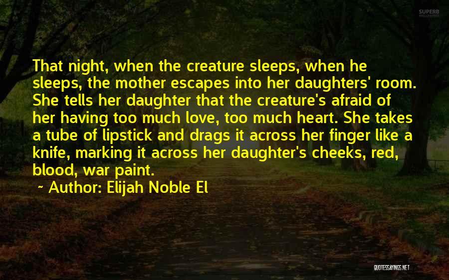 Blood Red Quotes By Elijah Noble El