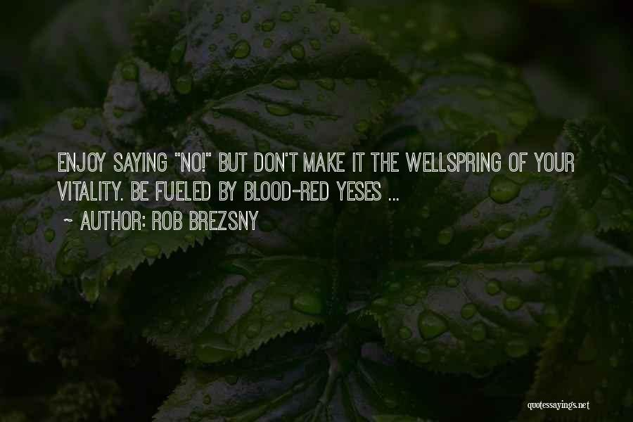 Blood Red Quotes By Rob Brezsny