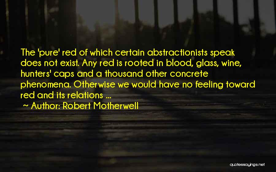 Blood Red Quotes By Robert Motherwell