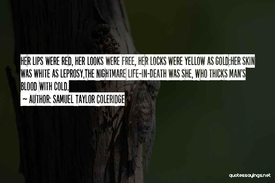 Blood Red Quotes By Samuel Taylor Coleridge