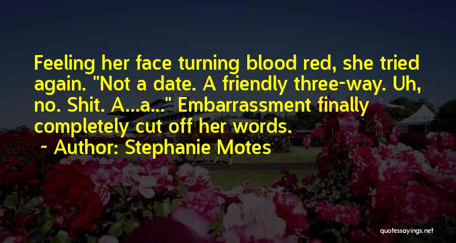 Blood Red Quotes By Stephanie Motes