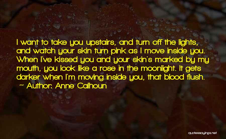 Blood Rose Quotes By Anne Calhoun