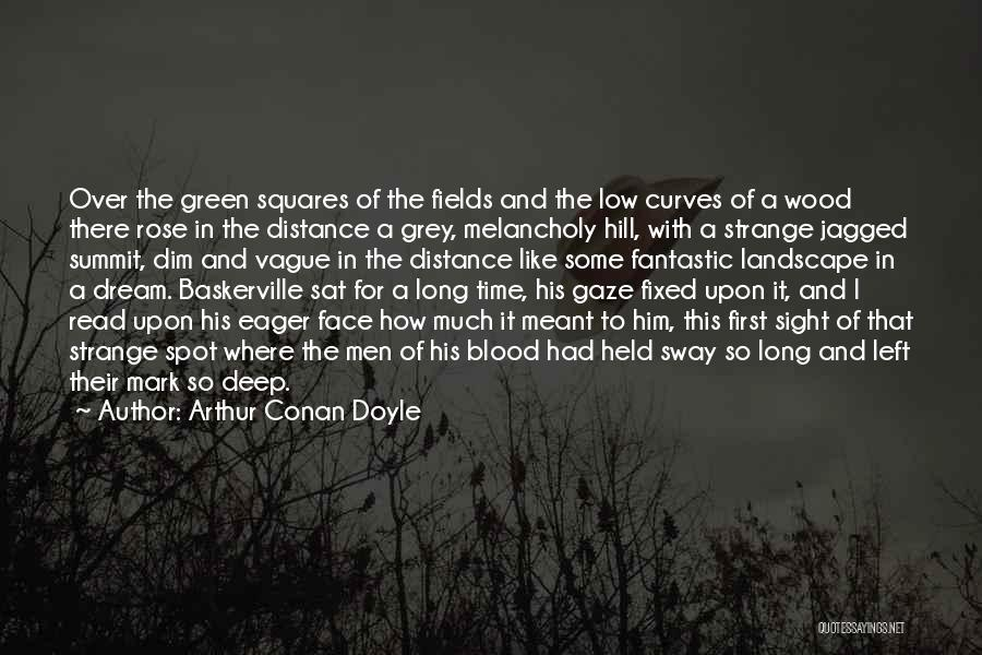 Blood Rose Quotes By Arthur Conan Doyle