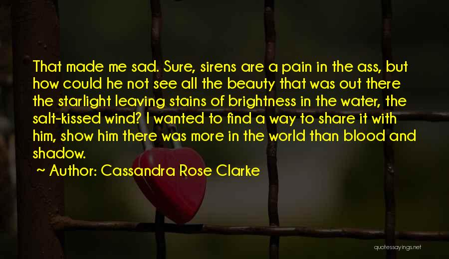 Blood Rose Quotes By Cassandra Rose Clarke