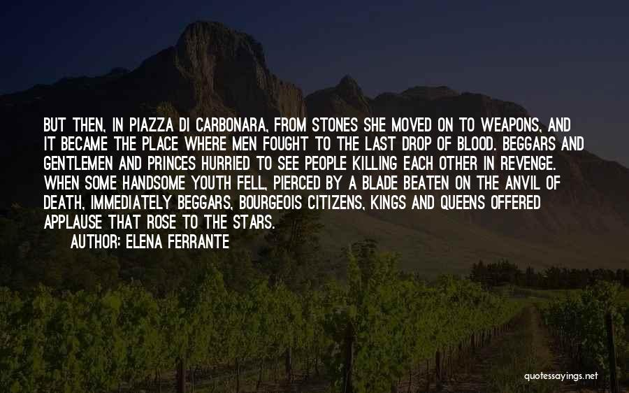 Blood Rose Quotes By Elena Ferrante