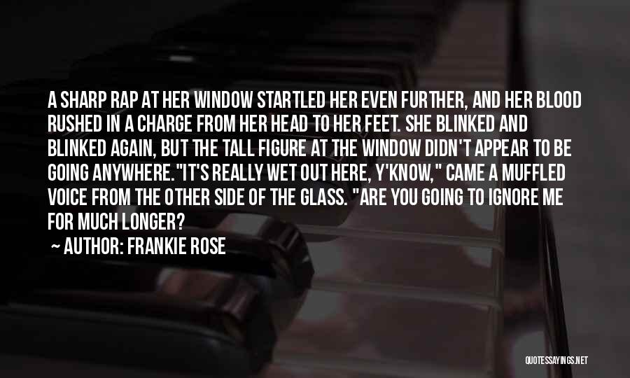 Blood Rose Quotes By Frankie Rose