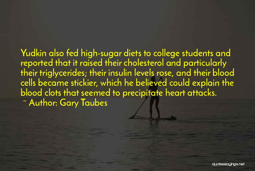 Blood Rose Quotes By Gary Taubes