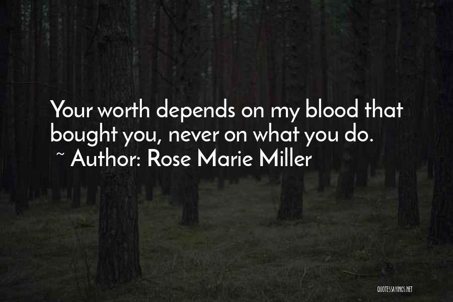 Blood Rose Quotes By Rose Marie Miller