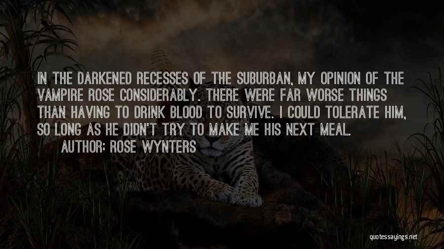 Blood Rose Quotes By Rose Wynters