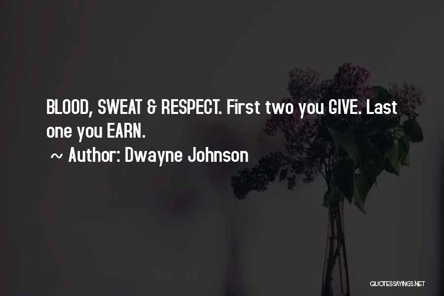 Blood Sweat And Respect Quotes By Dwayne Johnson
