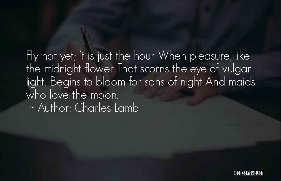 Bloom Like Flower Quotes By Charles Lamb