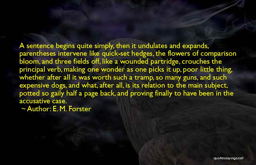 Bloom Like Flower Quotes By E. M. Forster