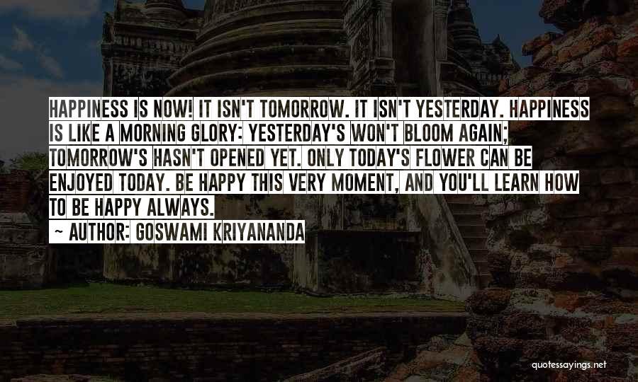 Bloom Like Flower Quotes By Goswami Kriyananda