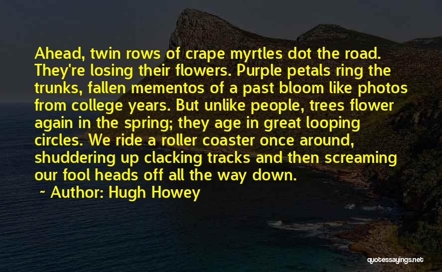 Bloom Like Flower Quotes By Hugh Howey