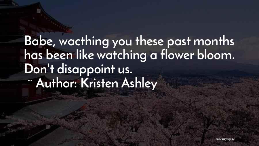 Bloom Like Flower Quotes By Kristen Ashley