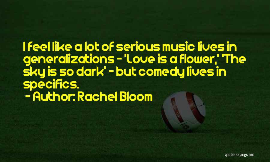 Bloom Like Flower Quotes By Rachel Bloom