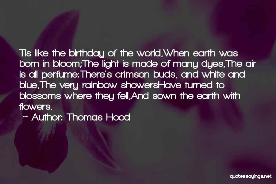 Bloom Like Flower Quotes By Thomas Hood