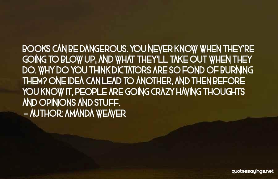 Blow When You Re Up Quotes By Amanda Weaver