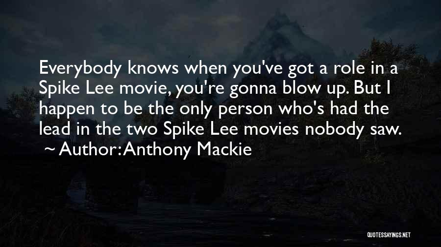 Blow When You Re Up Quotes By Anthony Mackie