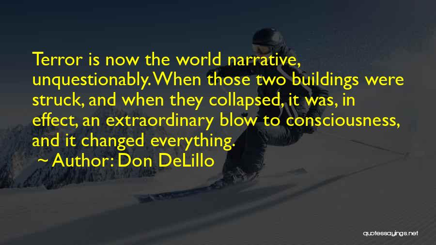 Blow When You Re Up Quotes By Don DeLillo