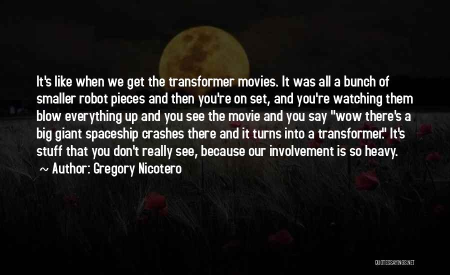 Blow When You Re Up Quotes By Gregory Nicotero