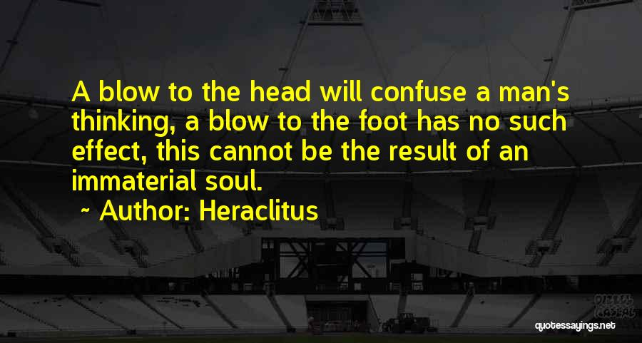 Blow When You Re Up Quotes By Heraclitus
