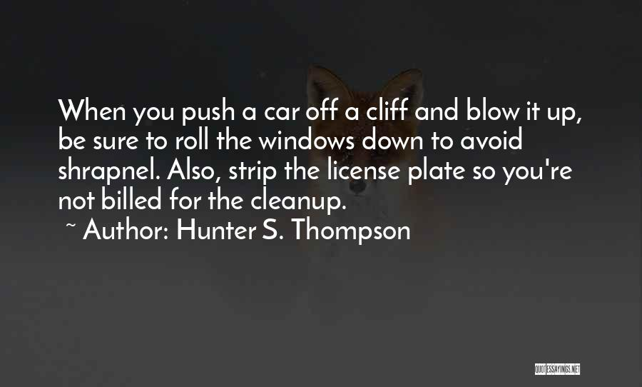 Blow When You Re Up Quotes By Hunter S. Thompson
