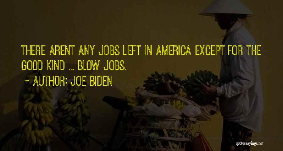Blow When You Re Up Quotes By Joe Biden