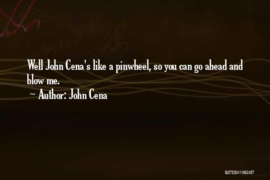 Blow When You Re Up Quotes By John Cena