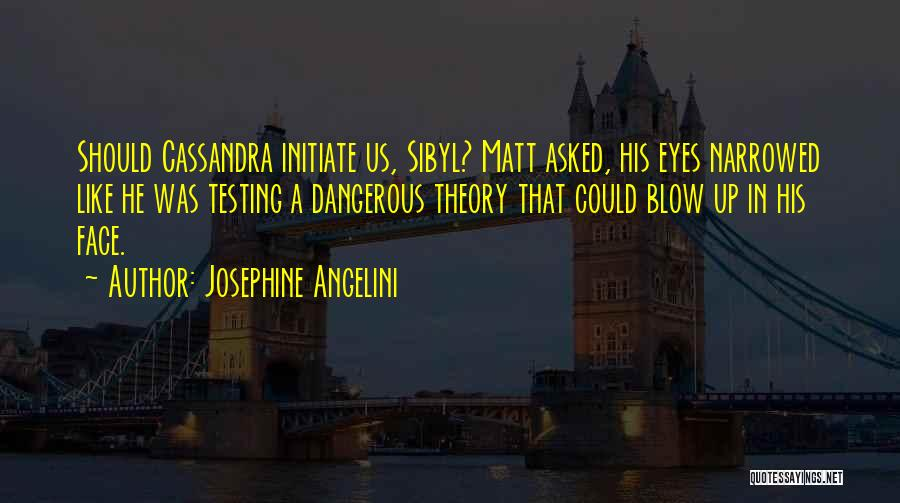 Blow When You Re Up Quotes By Josephine Angelini