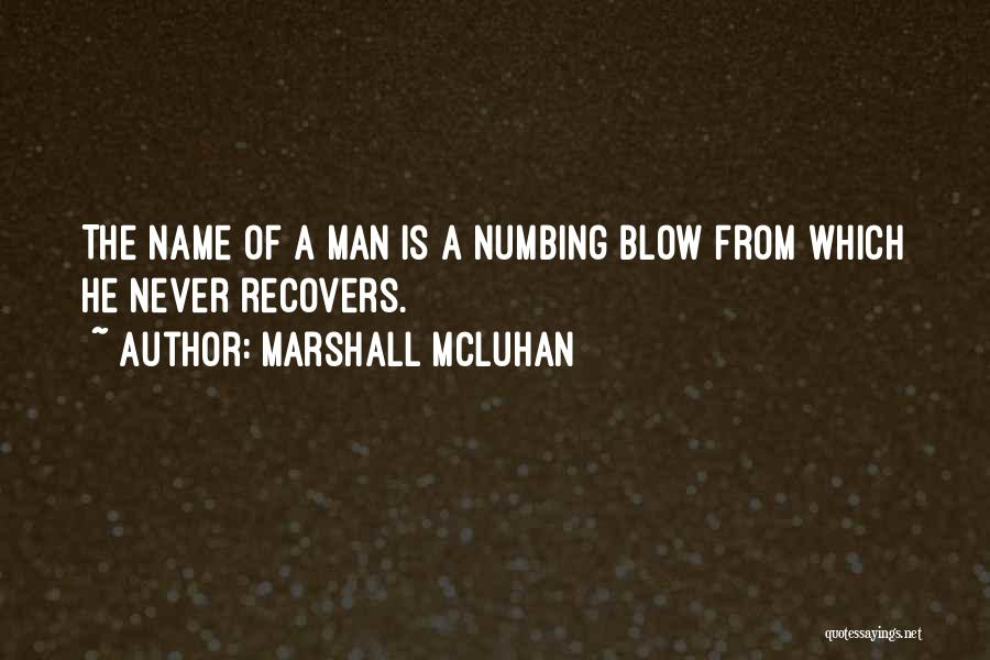 Blow When You Re Up Quotes By Marshall McLuhan