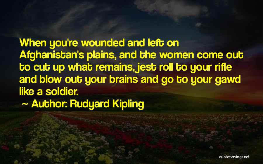 Blow When You Re Up Quotes By Rudyard Kipling