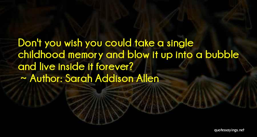Blow When You Re Up Quotes By Sarah Addison Allen