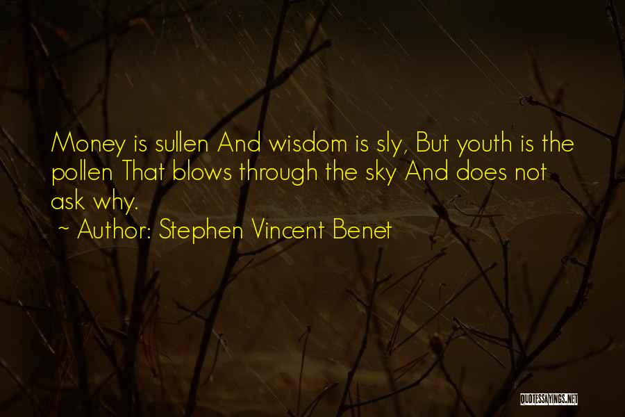 Blow When You Re Up Quotes By Stephen Vincent Benet