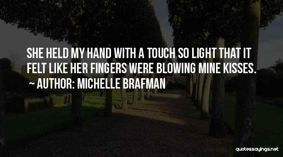 Blowing Kisses Quotes By Michelle Brafman