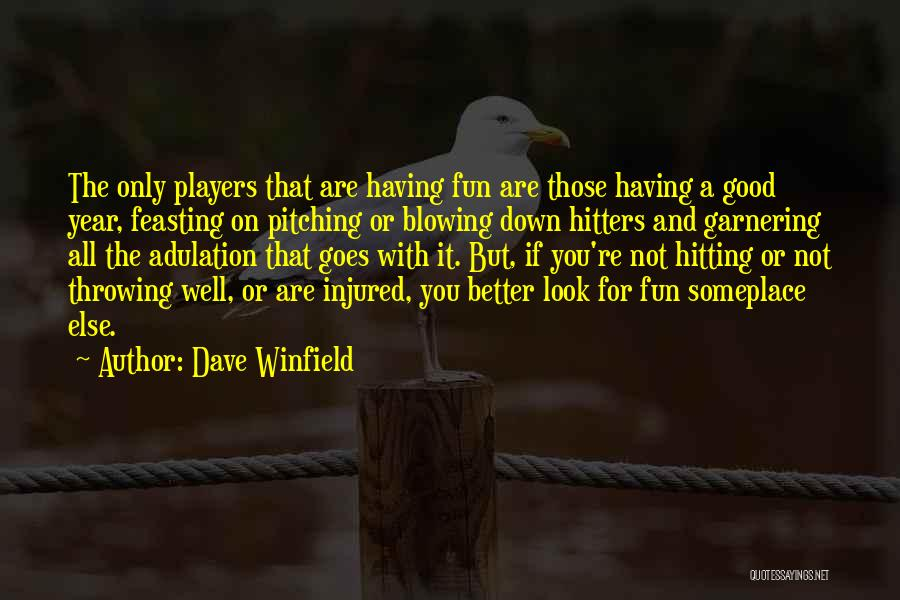 Blowing O's Quotes By Dave Winfield