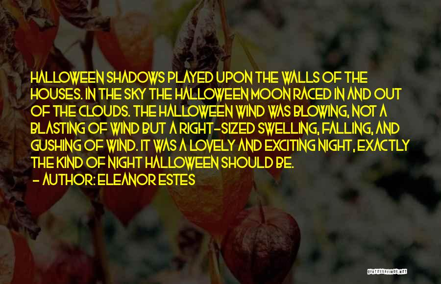 Blowing O's Quotes By Eleanor Estes