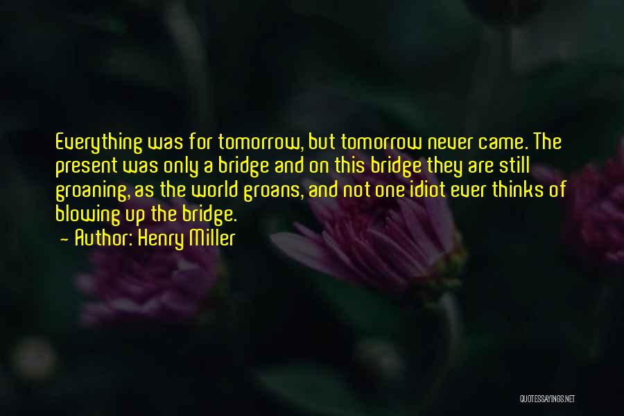 Blowing O's Quotes By Henry Miller