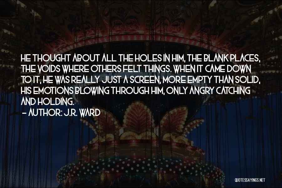 Blowing O's Quotes By J.R. Ward