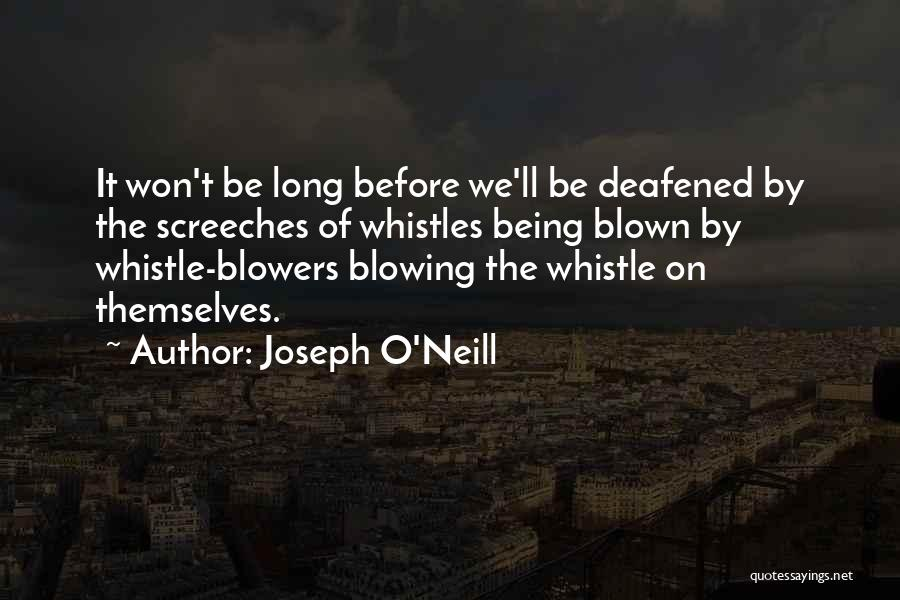 Blowing O's Quotes By Joseph O'Neill