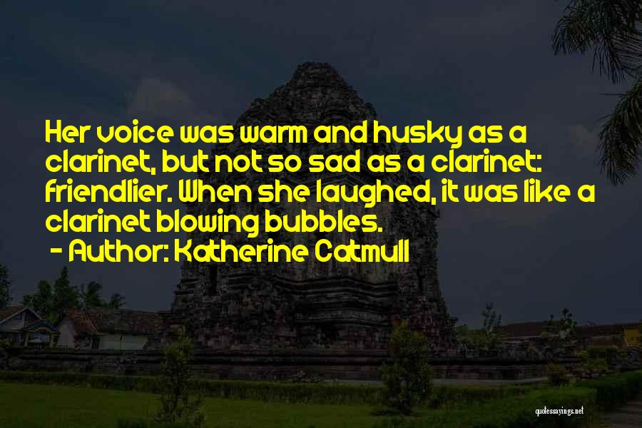 Blowing O's Quotes By Katherine Catmull