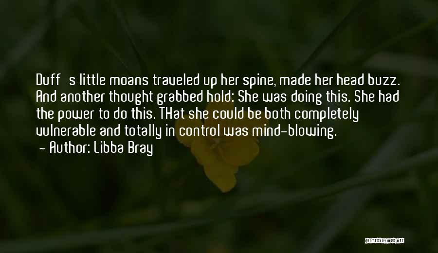 Blowing O's Quotes By Libba Bray