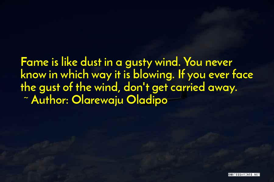 Blowing O's Quotes By Olarewaju Oladipo