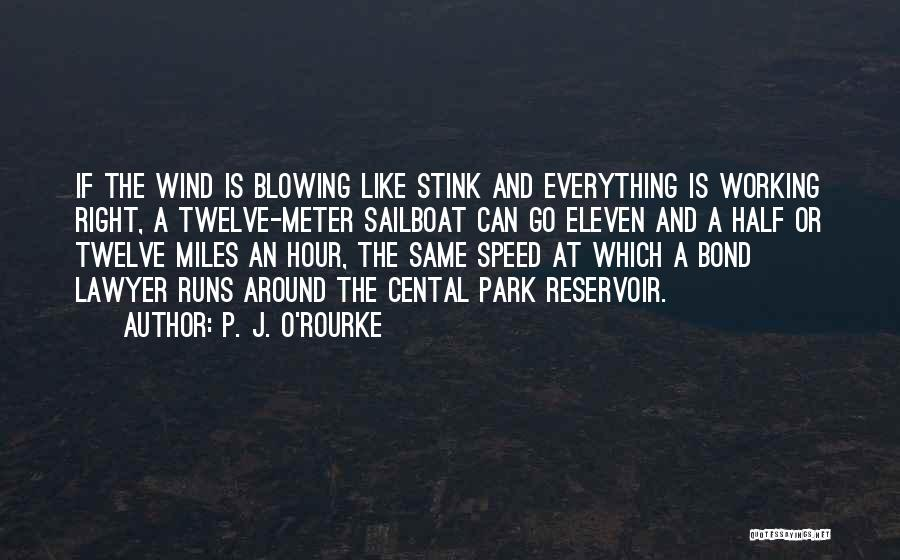 Blowing O's Quotes By P. J. O'Rourke