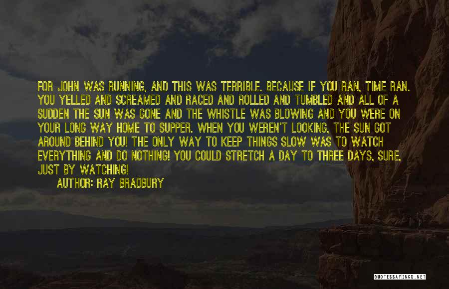 Blowing O's Quotes By Ray Bradbury