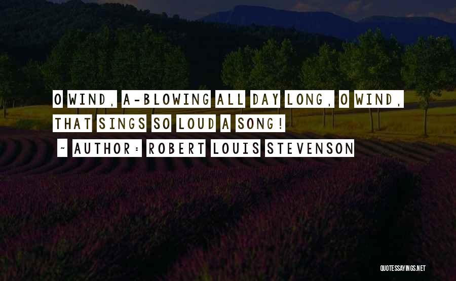 Blowing O's Quotes By Robert Louis Stevenson