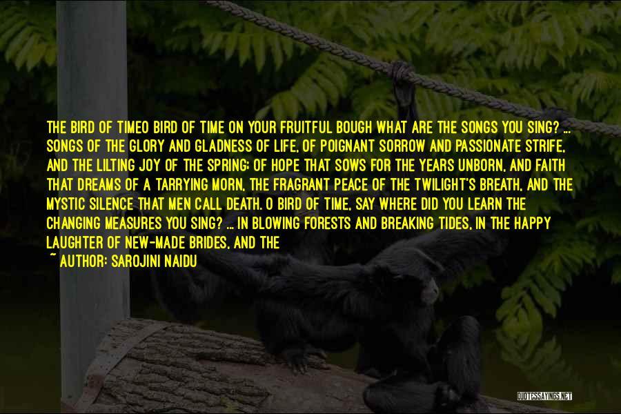 Blowing O's Quotes By Sarojini Naidu