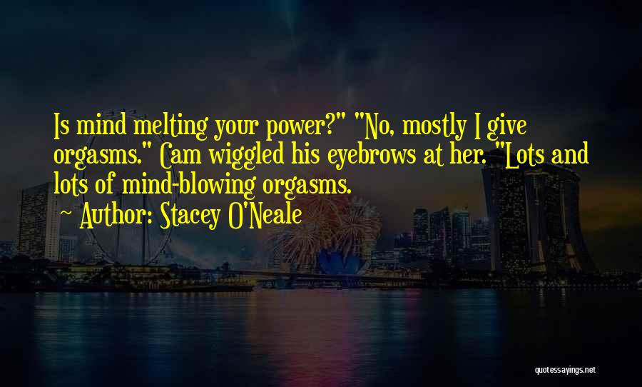 Blowing O's Quotes By Stacey O'Neale