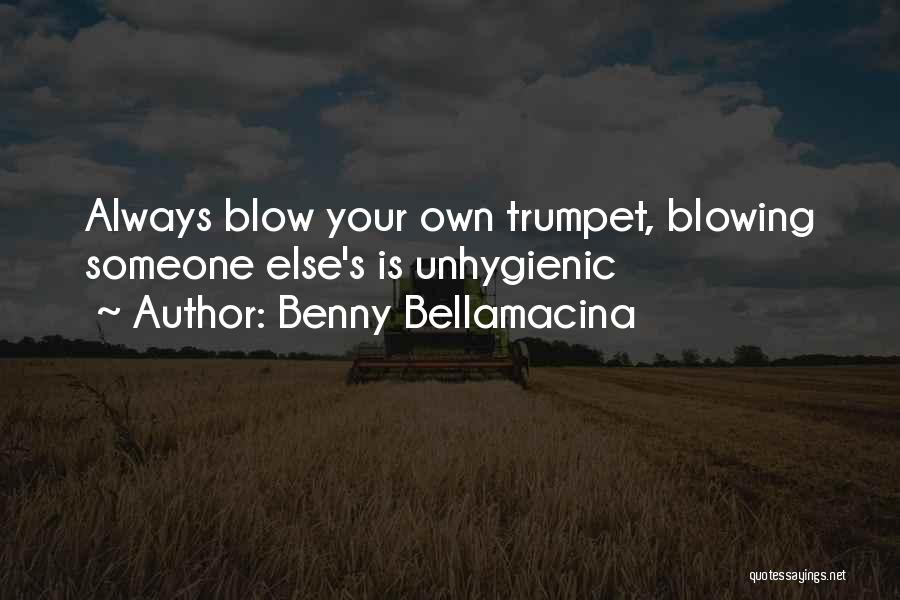 Blowing Your Own Trumpet Quotes By Benny Bellamacina
